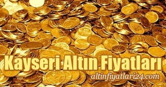 kayseri altın fiyatı
