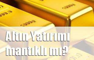 Altın almak mantıklı mı?