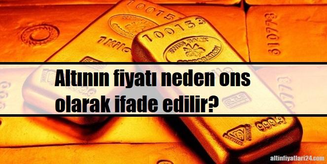 Altın neden ons fiyatı ile ifade ediliyor?