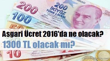 Asgari Ücret 1300 TL olacak mı? 2016 yılbaşı