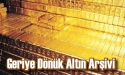 Geriye Dönük Altın Arşivi